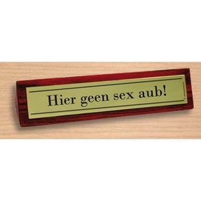 Desk sign Hier geen sex aub!