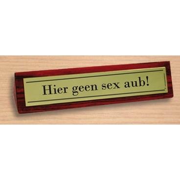 Desk sign Hier geen sex aub!