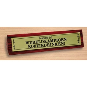 Desk sign Wereldkampioen koffiedrinken