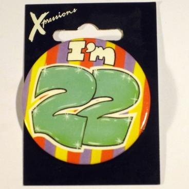 Button I'm 22 Xpress