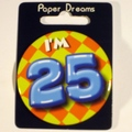 Button I'm 25