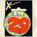Button I'm 29 Xpress