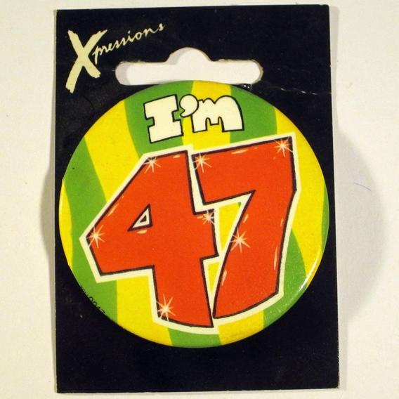 Button I'm 47 Xpress