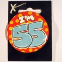 Button I'm 55 Xpress